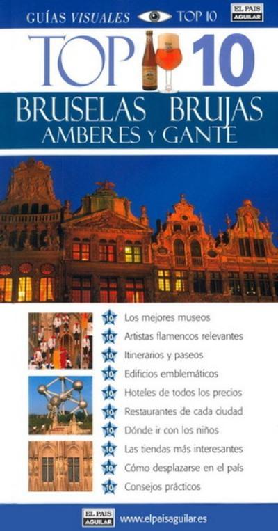 Bruselas, Brujas, Gante y Amberes. Top 10, - Comprar libro