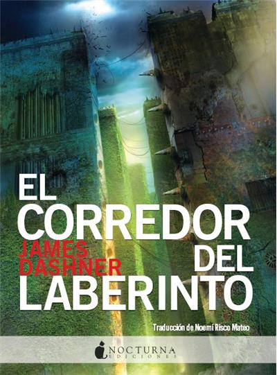 El Corredor del Laberinto (El Corredor del Laberinto #1) - James Dashner