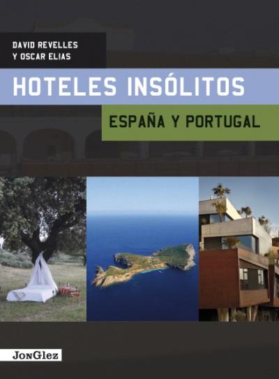 Hoteles ins litos de espa a y portugal comprar libro en - Hoteles insolitos espana ...