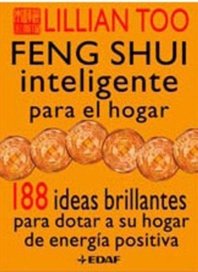 Feng shui inteligente para el hogar lillian too comprar - Consejos feng shui para el hogar ...