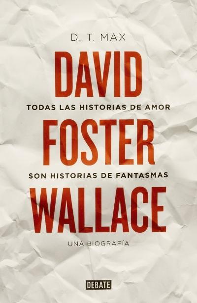 Biografía de David Foster Wallace por D. T. Max