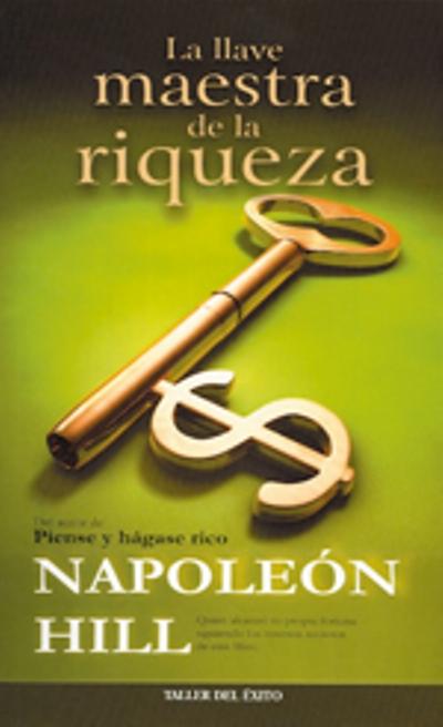 La llave maestra de la riqueza napoleon hill comprar - La llave del hogar ...