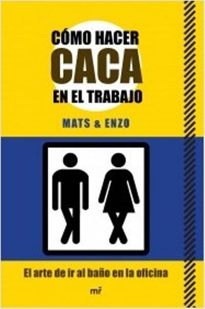 Juegos De Ir Al Baño A Hacer Popo:Cómo hacer caca en el trabajo, Mats & Enzo – Comprar libro en Fnaces