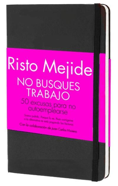 No busques trabajo Risto Mejide