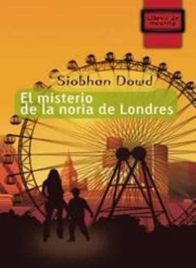 El misterio de la noria de Londres, Siobah Dowd - Comprar