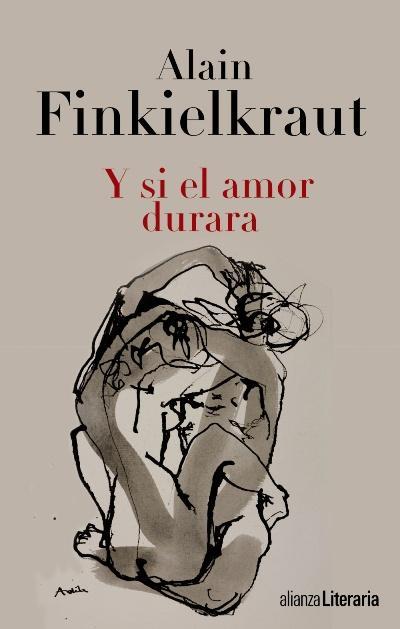 Alain Finkielkraut, Y si el amor durara