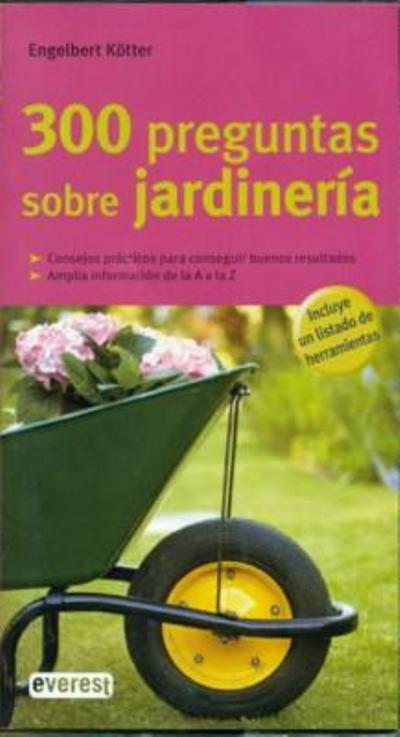 300 preguntas sobre jardineria engelbert k tter libro for Libros de jardineria