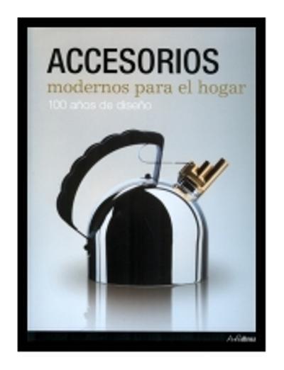 Accesorios modernos para el hogar varios autores for Accesorios originales para el hogar