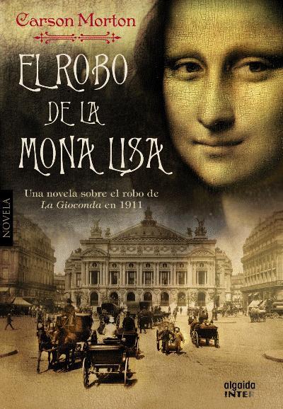 El robo de la Mona Lisa, Carson Morton 9788498778649