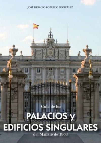 Gu a de los palacios y edificios singulares del madrid de 1868 jos ignacio pozuelo comprar - Libreria pozuelo ...