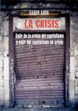 La crisis. Salir de la crisis del capitalismo o salir del capitalismo en crisis