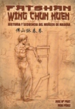 Fatshan Wing Chun Kuen. Historia y secuencia del mu&#241;eco de madera