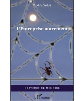 L'entreprise autrement - broché - Freddy Sarfati - Livre ou ebook - Fnac.com