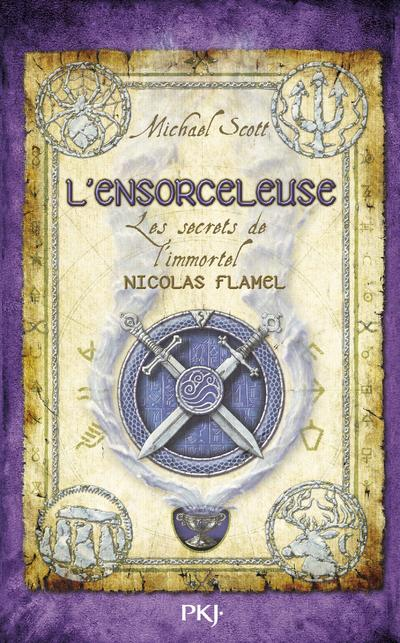 LES SECRETS DE L'IMMORTEL NICOLAS FLAMEL (Tome 03) L'ENSORCELLEUSE de Michael Scott 9782266190510
