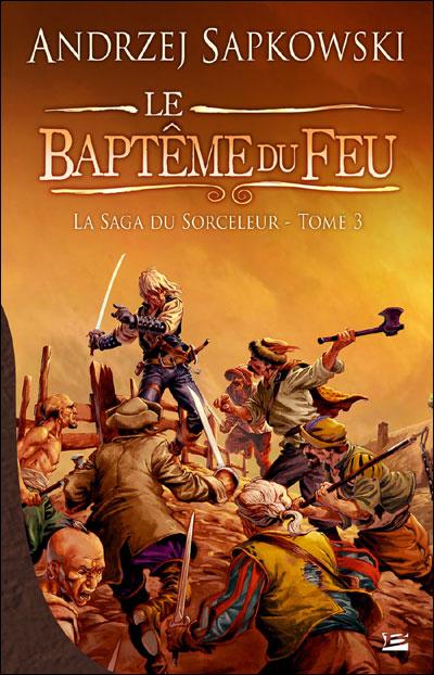La Saga du Sorceleur, tome 3 : Le Baptême du feu  9782352943600