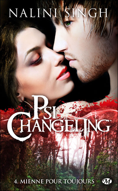 Psi-Changeling - Tome 4 : Mienne pour toujours de Nalini Singh 9782811207540