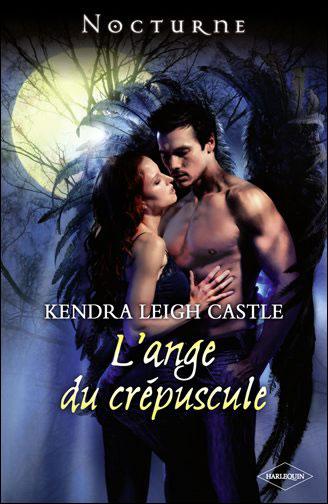 L'ange du crépuscule de Kendra Leigh Castle  9782280246101