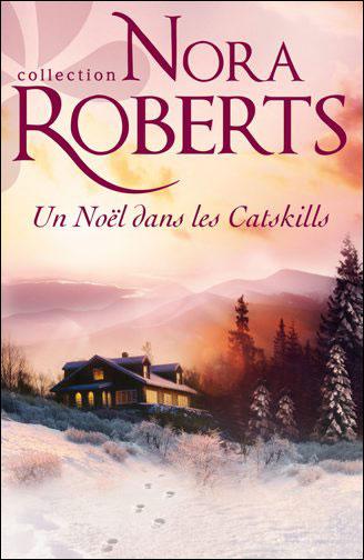 Un Noël dans les Catskills de Nora Roberts 9782280234061