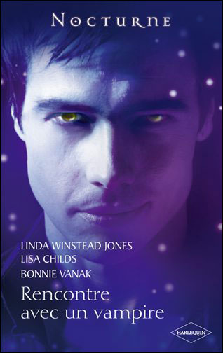 Rencontre avec un vampire de Linda Winstead Jones, Lisa Childs et Bonnie Vanak 9782280233002