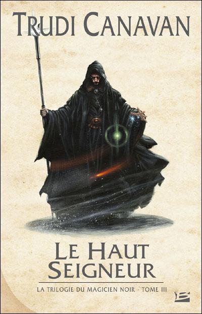 La Trilogie du Magicien Noir, tome 3 : Le Haut Seigneur 9782352942412