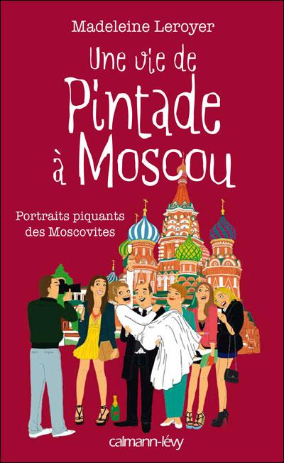 UNE VIE DE PINTADE A MOSCOU de Madeleine Leroyer 9782702142912