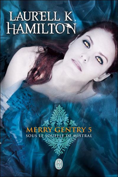 HAMILTON Laurell K. - MERRY GENTRY - Tome 5 : Sous le souffle de Mistral  9782290024232
