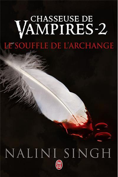 Chasseuse de vampires - Tome 2 : Le souffle de l'archange de Nalini Singh 9782290030332