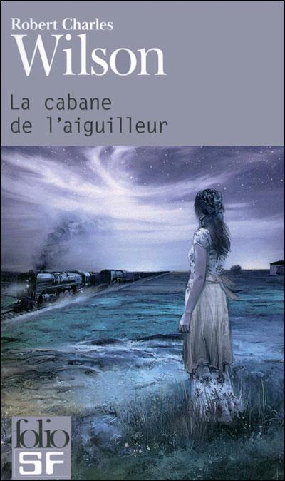 La cabane de l'aiguilleur - Robert Charles Wilson dans Livres 9782070441242