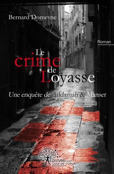 Le crime de Loyasse par Bernard Domeyne