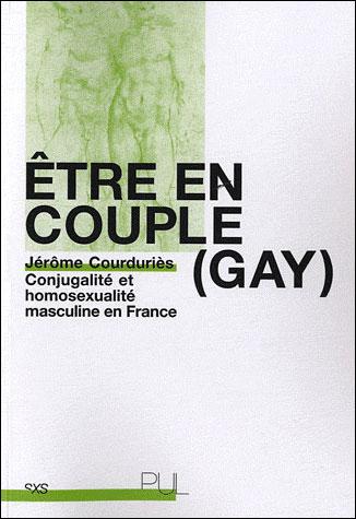 Jérôme Courduriès, Etre en couple (gay). Conjugalité et homosexualité masculine en France