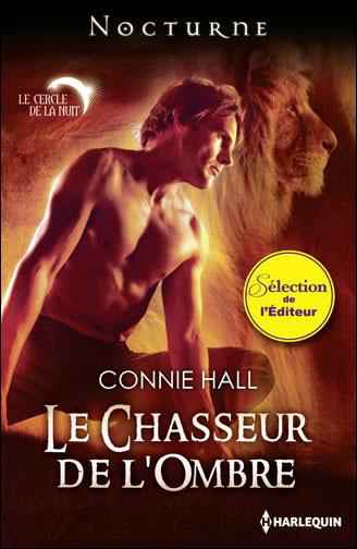 Le cercle de la nuit - Tome 2 : Le chasseur de l'ombre de Connie Hall 9782280246163