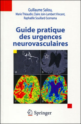 Guide pratique des Urgences Neurovasculaires - Springer 2011