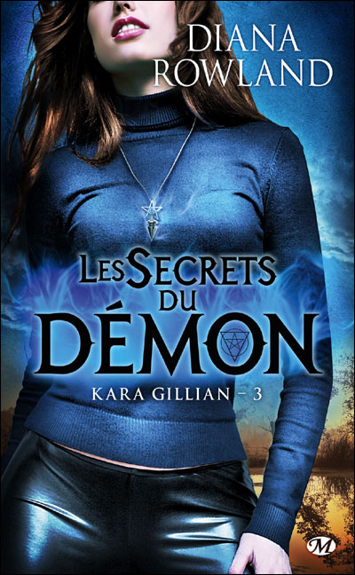 kara gillian - Kara Gillian T3 : Les secrets du Démon de Diana Rowlands 9782811207304