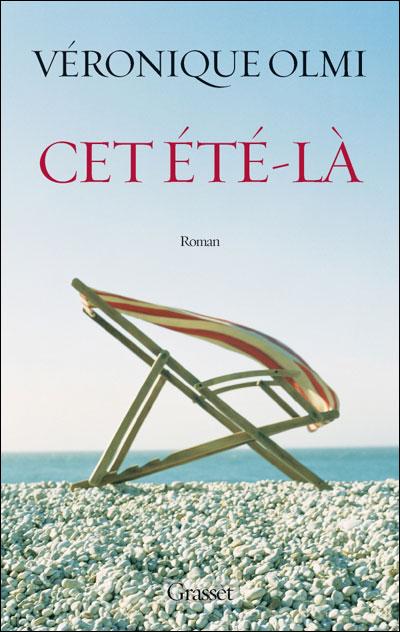 CET ETE-LA de Véronique Olmi 9782246770114