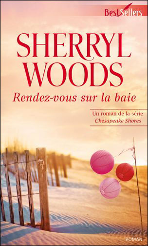 WOODS - Saga Chesapeake Shores - Rendez-vous sur la baie de Sherryl Woods 9782280248624
