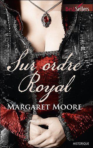 Sur ordre royal de Margaret Moore 9782280248334