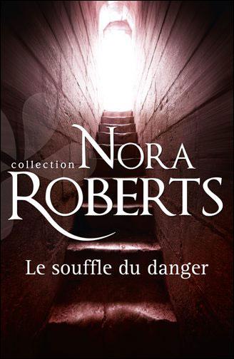 Le souffle du danger de Nora Roberts 9782280234054