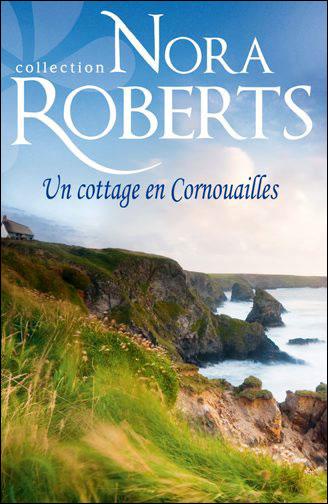 Un cottage en Cornouailles de Nora Roberts 9782280233774