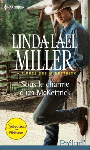 mckettrick - La fierté des McKettricks, tome 1 :  Sous le charme d'un McKettrick de Linda Lael Miller 9782280247405