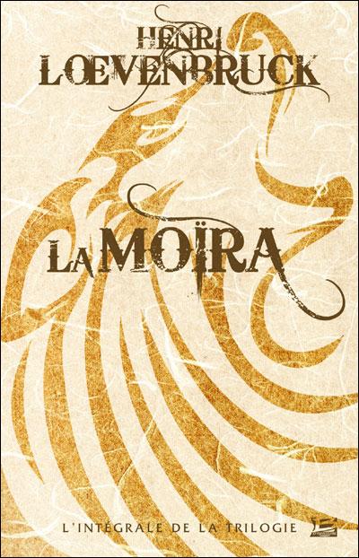 [Fiche de lecture]  La Moira - Henri Loevenbruck 9782352943945