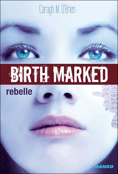Birth Marked, Tome 1 : Rebelle 9782740427965