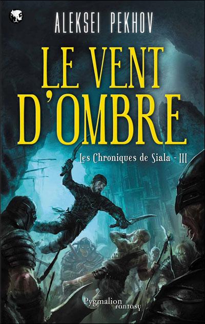 Les Chroniques de Siala, tome 3 : Le Vent d'Ombre 9782756404646