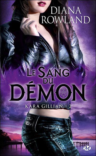 kara gillian - Kara Gillian T 2 - Le sang du Démon de Diana Rowland 9782811206956