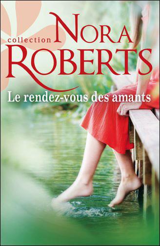 Le rendez-vous des amants de Nora Roberts 9782280234047