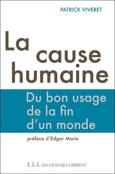 La cause humaine : du bon usage de la fin d'un monde dans LECTURES 9782918597667
