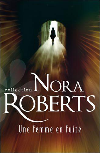 Trilogie des diamants (ou Les étoiles de Mithra): T1-Une femme en fuite de Nora Roberts 9782280233767