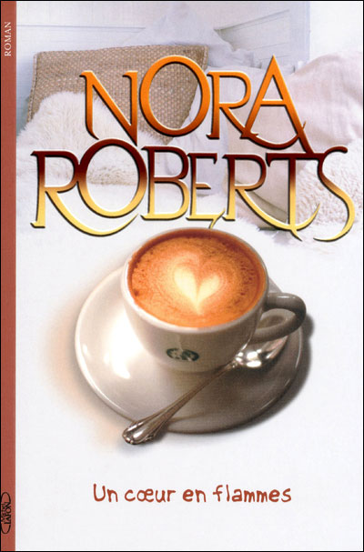 flammes - Un coeur en flammes de Nora Roberts 9782749916408
