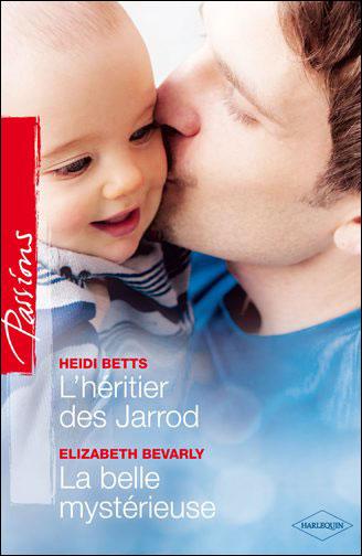 L'héritier des Jarrod de Heidi Betts / La belle mystérieuse de de Elizabeth Bevarly 9782280244428