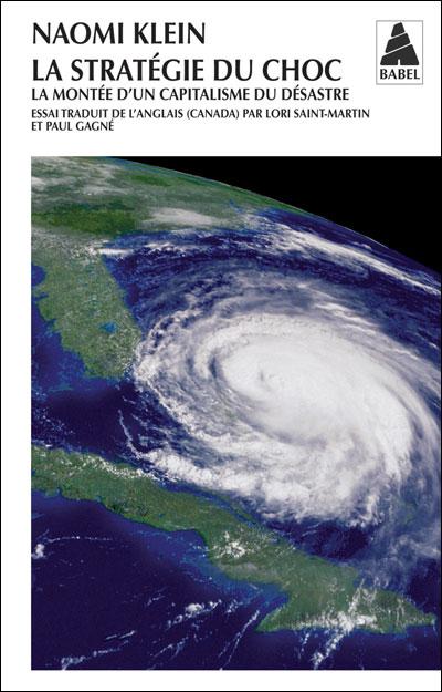 La stratégie du choc : la montée d'un capitalisme du désastre  Klein, Naomi, POCHE