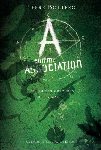 BOTTERO Pierre - A COMME ASSOCIATION - Tome 2 : Les limites obscures de la Magie  9782070634668